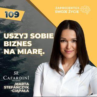 Marta Stefańczyk - Ciąpała-biznes szyty na miarę-Cafardini