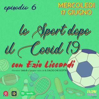 Episodio 6 - Lo Sport dopo il Covid 19 con Ezio Liccardi