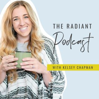 The Radiant Podcast with Kelsey Chapman