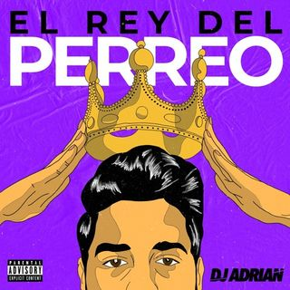 EL REY DEL PERREO - DJ Adrian