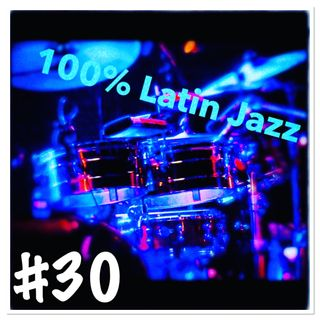 100 %  Latin Jazz #30