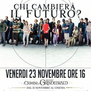 Ep. 7 - Animali fantastici - I crimini di Grindelwald
