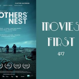 417: Brothers' Nest - Movies First with Alex First