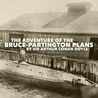 Sherlock Holmes: The Adventure of the Bruce-Partington Plans by Sir Arthur Conan Doyle
