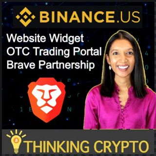 Binance US Website Widget, OTC Trading Portal & Brave Partnership - Rena Shah BD at Binance Interview