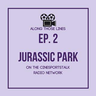 Along Those Lines: S1E2- Jurassic Park