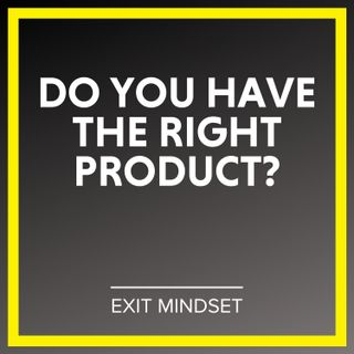 Do You Have the Right Product?