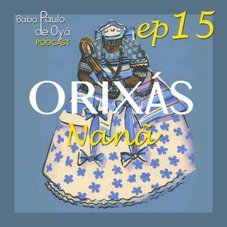 15 ep - Nanã por Baba Paulo de Oya