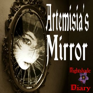 Artemisia's Mirror   Heirloom Ghost Story   Podcast