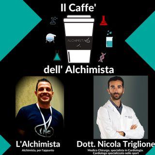 ☕ Il Caffe' Dell' Alchimista ⚗️ con: Dott. Nicola Triglione, Cardiologo