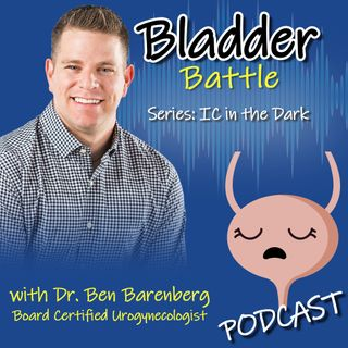 IC in the Dark - Urogynecologic Care & Medical Cannabis with Dr. Barenberg