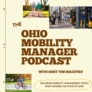 Ohio Mobility Manager Podcast