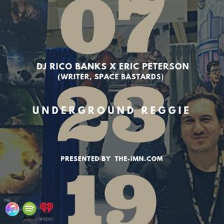 Underground Reggie Interview With Eric Peterson (7.23.19)