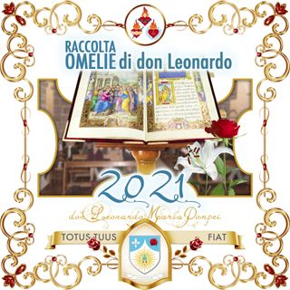 Omelie di don Leonardo Maria Pompei, 2021