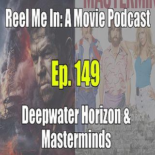 Ep. 149: Deepwater Horizon & Masterminds