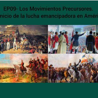 09- Los Movimientos Precursores - La Lucha Emancipadora en América