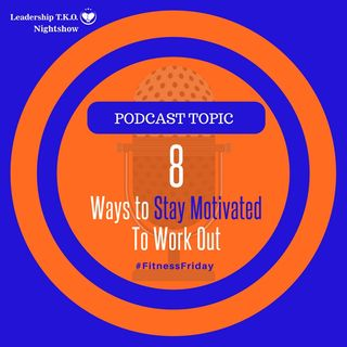 8 Ways to Stay Motivated To Work Out | Lakeisha McKnight