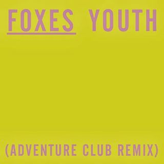 Foxes-youth (adventure club remix)