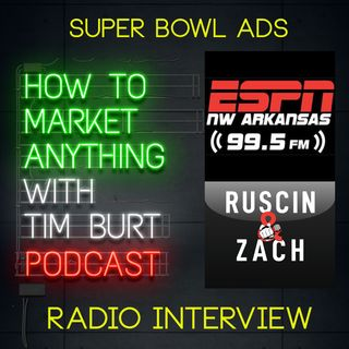 Ep. 15: What makes a good Super Bowl commercial? Tim Burt interviewed on ESPN 99.5 Fayetteville, Arkansas