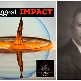 Whence Came You - 0416 - The Biggest Impact