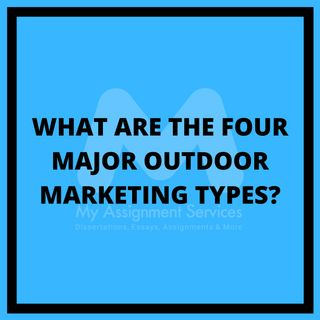 What are the Four Major Outdoor Marketing Types?