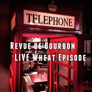 RDB: Wheat Review - LIVE @ Down One Bourbon Bar