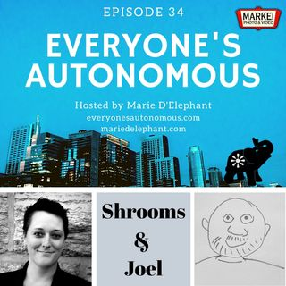 Episode 34: Meet Joel; Marie on Shrooms