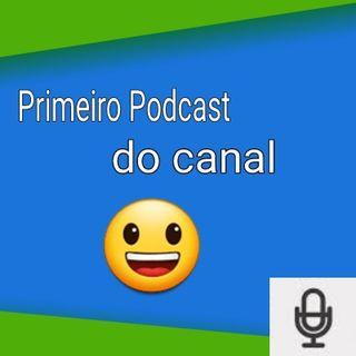 Primeiro podcast do canal