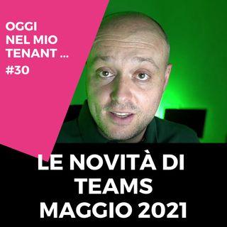 Le novità di Teams maggio 2021