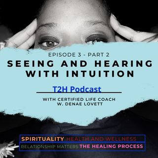 Seeing and Hearing with Intuition Episode 3-Part 2