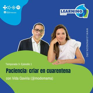 T3/E1| Paciencia: criar en cuarentena, con Vida Gaviria
