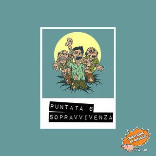 Puntata 6 - Sopravvivenza