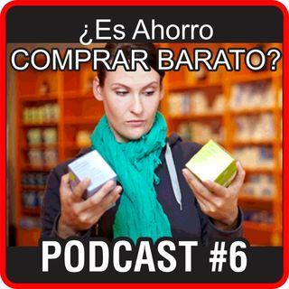 Podcast_006_Es_Ahorro_Comprar_Barato?