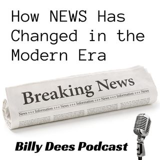How NEWS Has Changed in the Modern Era