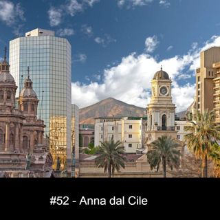 #52 - Anna dal Cile