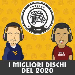 Migliori Dischi del 2020 - Tourlife Podcast #22