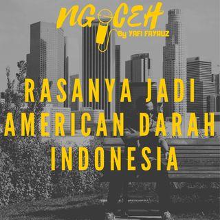Episode 7 (Rasanya Jadi AMERICAN Berdarah INDONESIA)