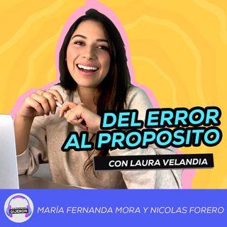 Del error al propósito - Ft Laura Velandia