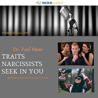 Traits Narcissists Seek In You