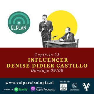 Capítulo 23 - Influencer Denise Didier Castillo