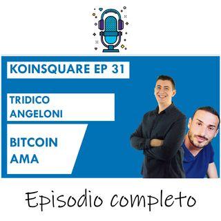 Bitcoin AMA ft. Tridico & Angeloni, nuovo corso free in costruzione - EP 31 SEASON 2020