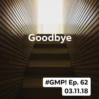 """Goodbye"" - The 'Good Morning Portugal!' Podcast - Episode 62"