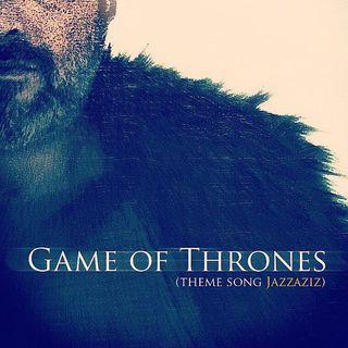 Game of Thrones (Jazzaziz version)