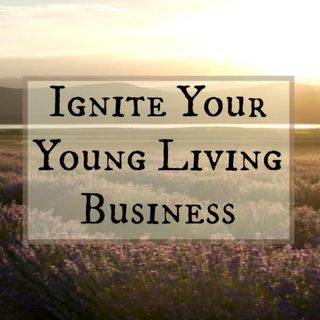 #23: Your Young Living Business - So, what is your mindset?
