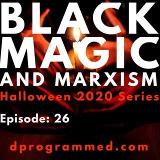 Ep 25: Black Magic and Marxism with Ryan Gable