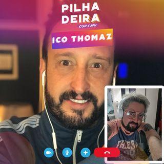 Pilhadeira com Ico Thomaz