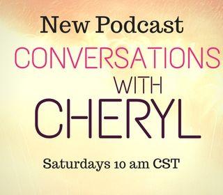 Conversations with Cheryl