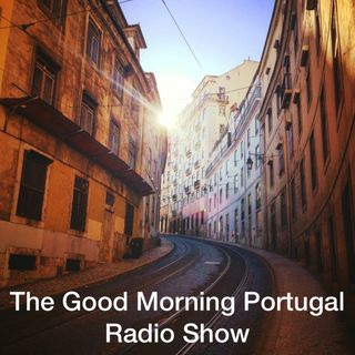 The Good Morning Portugal! Radio Show #6