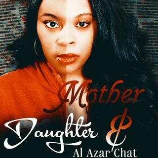 Mother and Daughter Al Azar Chat
