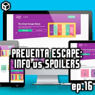 Episodio 16 – Preventa Escape: info vs spoilers